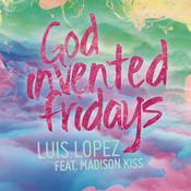 God Invented Fridays Song