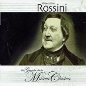 Gioacchino Rossini, Los Grandes De La Música Clásica Songs