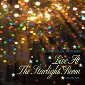 Big Band Music Memories: Live At The Starlight Room, Vol. 2 Songs