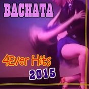 4ever Hits Bachata 2015 Songs