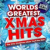 Worlds Greatest Xmas Hits 2014 - The Only Christmas Album You'll Ever Need Songs
