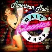 American Made Malt Shop Classics Songs