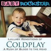Lullaby Renditions Of Coldplay - A Rush Of Blood To The Head Songs