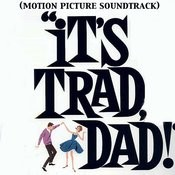 It's Trad, Dad! (Motion Picture Soundtrack) Songs