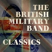 The Birtish Military Band Classics Songs