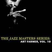 The Jazz Masters Series: Art Farmer, Vol. 10 Songs