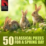 50 Classical Pieces For A Spring Day Songs