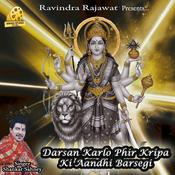 Darshan Karlo Phir Kripa Ki Aandhi Barsegi  Songs