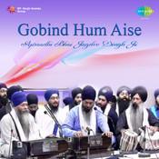 Gobind Hum Aise Apraadhi - Bhai Jagdev Singh Ji Songs