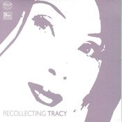 Recollecting Tracy Songs