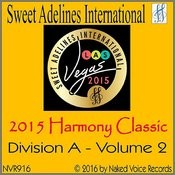 2015 Sweet Adelines International Harmony Classic - Division A, Volume 2 Songs