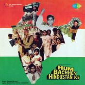 Hum Bachhey Hindustan Ke Songs