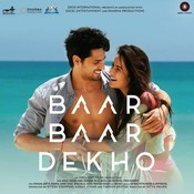 Baar Baar Dekho Songs