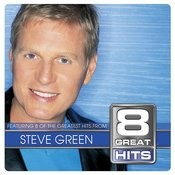 8 Great Hits Steve Green Songs