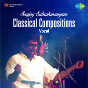 Sanjay Subrahmanyam - Classical Compositions (vocal) Songs
