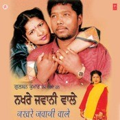 Nakhre Jawani Wale Songs