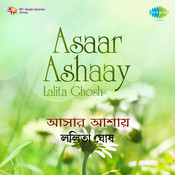 Lalita Ghosh Asaar Ashaay Songs