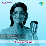Anaiyaa Vilakku Songs