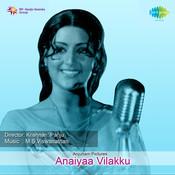 Anaiyaa Vilakku Songs