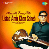 Memorable Evenings With Ustad Amir Khan Saheb Songs
