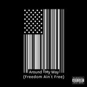 Around My Way (Freedom Ain't Free) Songs