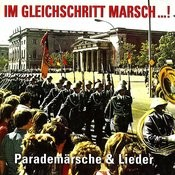 Im Gleichschritt Marsch...! Songs