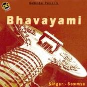 Bhavayami Songs