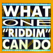 What One Riddim Can Do Songs