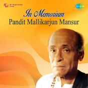 In Memorium - Pandit Mallikarjun Mansur Songs