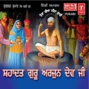 Tera Kiya Meettha Laagai Shahadat Guru Arjun Dev Ji Part-1 Songs