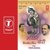 Maakhan Chori Songs