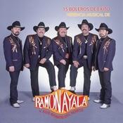 15 Boleros De Exito/Herencia Musical De Ramón Ayala Y Sus Bravos Del Norte Songs