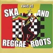 This Is Ska And Reggae Roots Songs