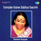 Tomader Ganer Sabhay Esechhi Songs