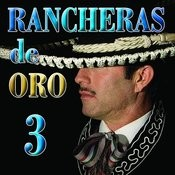 Rancheras De Oro, Vol.3 Songs