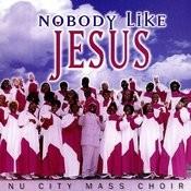 Nobody Like Jesus Songs