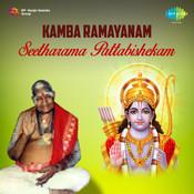 Kamba Ramayanam Seetharama Pattabishekam Songs