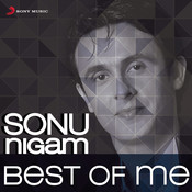 Sonu Nigam: Best Of Me Songs
