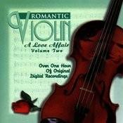 Romantic Violin: A Love Affair (Vol. 2) Songs