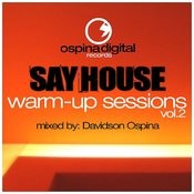Say House - Warm-Up Sessions Vol. 2 Song