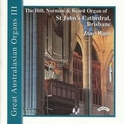 Great Australasian Organs Vol III - St. John's Cathedral, Brisbane Songs