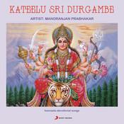 Kateelu Sri Durgambe Songs