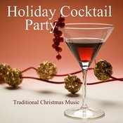 Holiday Cocktail Party - Traditional Christmas Music Songs