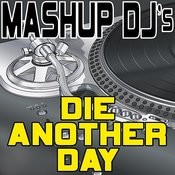 Die Another Day (Instrumental Mix) [Re-Mix Tool] Song