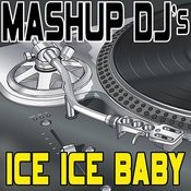 Ice Ice Baby (Remix Tools For Mash-Ups) Songs