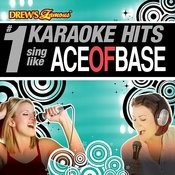 Drew's Famous # 1 Karaoke Hits: Sing Like Ace Of Base Songs