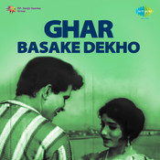 Ghar Basake Dekho Songs
