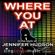 Where You At (In The Style Of Jennifer Hudson) Songs