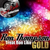 Treat Ron Like Gold - [The Dave Cash Collection] Songs