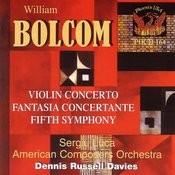 William Bolcom: Fifth Symphony, Violin Concerto Songs